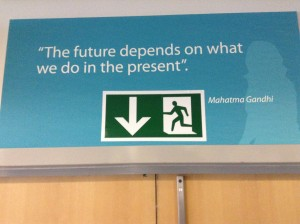 The future depends on what you do today - Gandhi