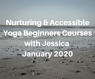 Nurturing and Accessible Yoga Beginners Course with Jessica – January 2020