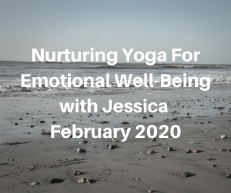 Nurturing Yoga For Emotional Well-Being Course with Jessica – February 2020